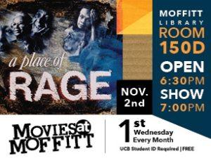 Movies at Moffitt: Place of Rage, November 2, 2016