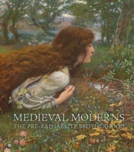 Medieval moderns : the Pre-Raphaelite Brotherhood