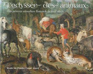 L'Odyssée des animaux : les peintres animaliers flamands au xviie siècle