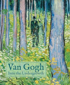 Van Gogh: Into the Undergrowth by Cornelia Homburg, et al.