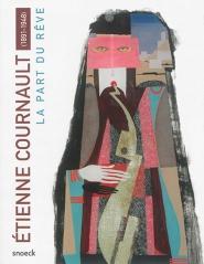 Étienne Cournault (1891-1948) : la part du rêve.