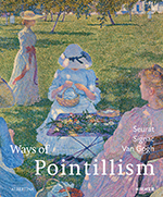 Ways of pointillism : Seurat, Signac, Van Gogh
