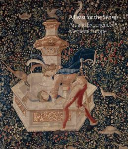 A feast for the senses : art and experience in medieval Europe