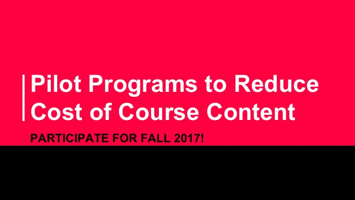 Participation Invitation for Affordable Course Content Pilot Programs