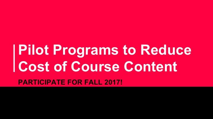 Participation Invitation for Affordable Course Content Pilot Programs