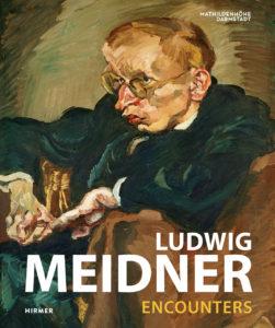 Ludwig Meidner: Begegnungen = encounters