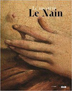Le mystère Le Nain / sous la direction de Nicolas Milovanovic et Luc Piralla-Heng Vong.