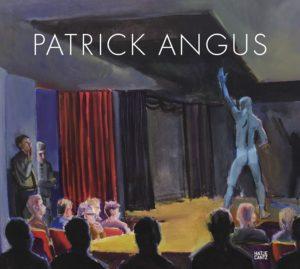 Patrick Angus / mit Texten von Thomas Fuchs, Mark Gisbourne, Douglas Blair Turnbaugh.