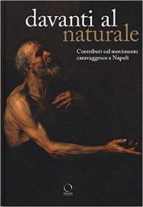 Davanti al naturale : contributi sul movimento caravaggesco a Napoli