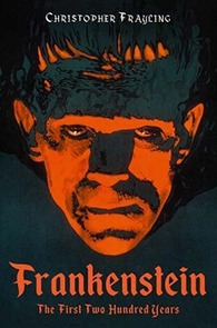 Frankenstein: The First 200 Years