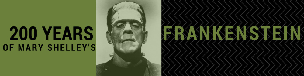 200 Years of Mary Shelley's Frankenstein