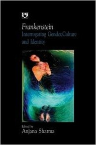 Frankenstein: Interrogating Gender, Culture, and Identity