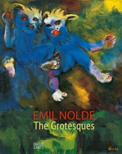 Emil Nolde : the grotesques