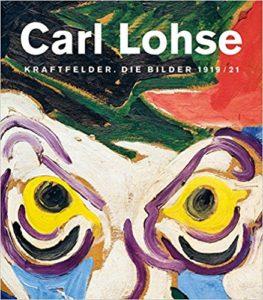 Carl Lohse : Kraftfelder : Die Bilder 1919/21