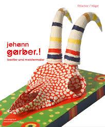 Johann Garber! : Bastler und Meistermaler
