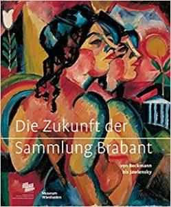 Von Beckmann bis Jawlensky : die Sammlung Frank Brabant in Schwerin und Wiesbaden