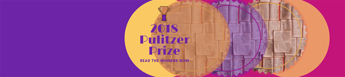 Read 2018 Pulitzer Prize winners at the library