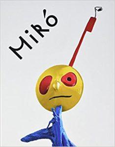 Miró : Welt der Monster : Werke der Fondation Maeght