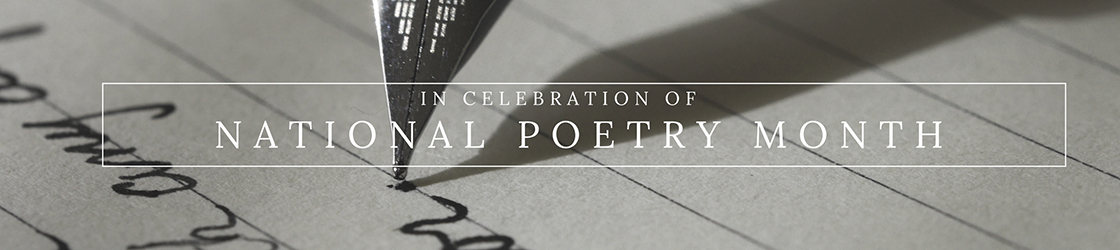 in celebration of national poetry month