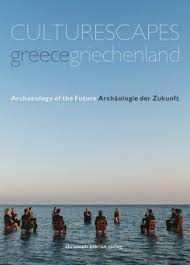 Culturescapes Greece : archaeology of the future
