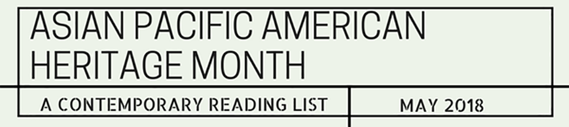 Asian Pacific American heritage Month a Contemporary Reading List
