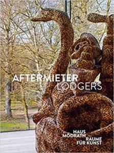 Haus Mödrath Räume für Kunst : Aftermieter = lodgers