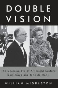 Double vision : the unerring eye of art world avatars Dominique and John de Menil
