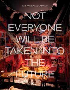 Ilya and Emilia Kabakov : not everyone will be taken into the future