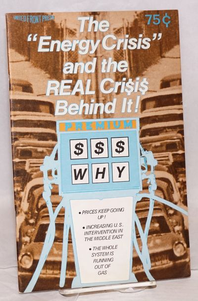 Dave Pugh, Mitch Zimmerman, and Gar Smith, The Energy Crisis and the REAL Cri$i$ Behind It! (San Francisco: United Front Press, 1974).