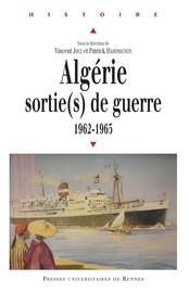 Algérie : sortie(s) de guerre 1962-1965