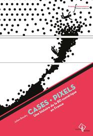 Cases-pixels: une histoire de la BD numérique en France