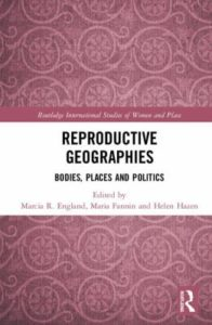 book cover image for Reproductive Geographies: bodies, places and politics