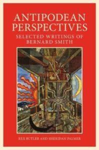 Antipodean Perspectives: Selected writings of Bernard Smith