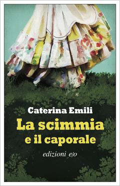 Caterina Emili La scimmia e il caporale