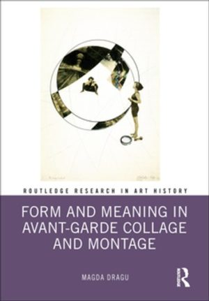 Form and Meaning in Avant Garde Collage and Montage
