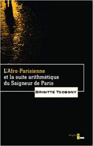L'afro-Parisienne et la Suite Arithmétique du Saigneur de Paris