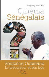Cinéma Sénégalais - Sembène Ousmane le Précurseur et Son Legs