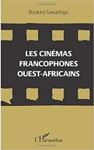 Les Cinémas Francophones Ouest-Africains