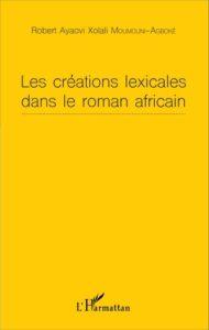 Les Créations Lexicales Dans le Roman Africain