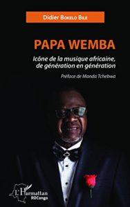 Papa Wemba Icône de la Musique Africaine, de Génération en Génération