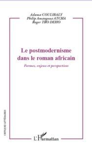 Le Postmodernisme dans le Roman Africain - Formes, Enjeux et Perspectives