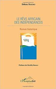 Le Rêve Africain des Indépendances - Roman Historique