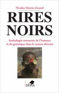 Rires Noirs - Anthologie Romancée de l'humour et du Grotesque dans le Roman Africain
