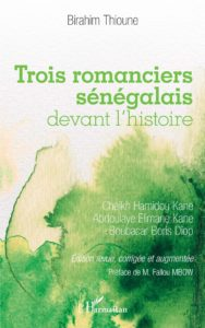 Trois Romanciers Sénégalais Devant l'histoire - Cheikh Hamidou Kane, Abdoulaye Elimane Kane et Boubacar Boris Diop