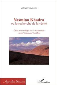 Yasmina Khadra ou la Recherche de la Vérité - Etude de la Trilogie sur le Malentendu Entre l'orient et l'occident