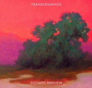 Transcendence: Richard Mayhew