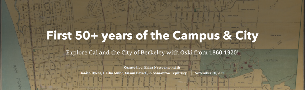 Image of Berkeley map and text stating First 50+ years of the Campus & City